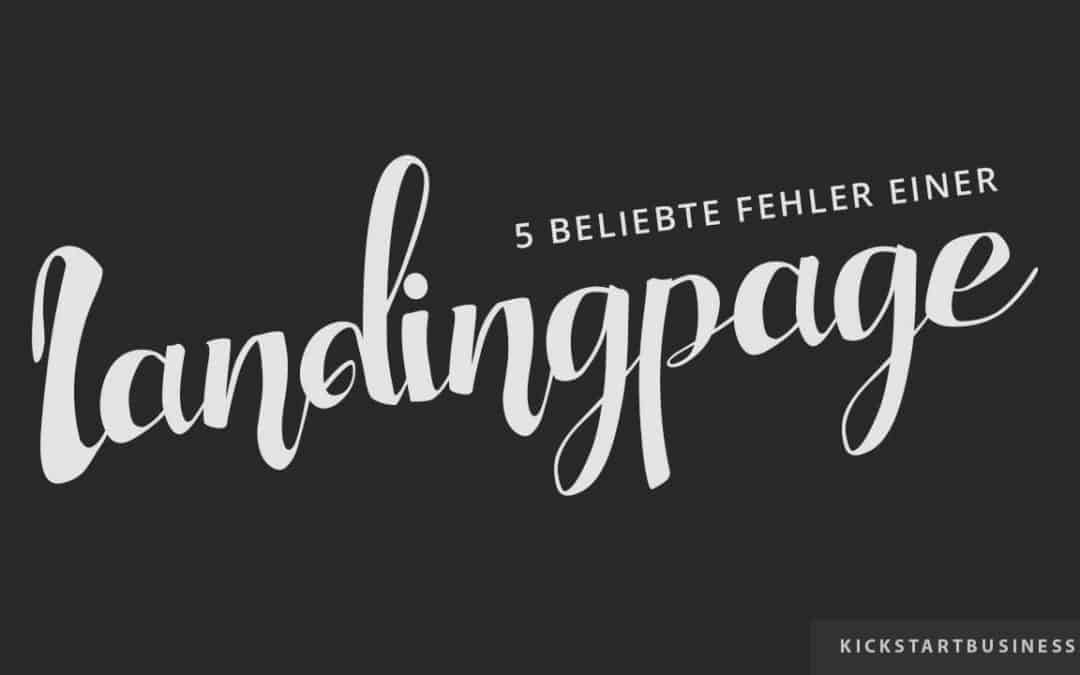 Die 5 beliebtesten Fehler einer Landingpage [Teil 1]: Everybodys Darling