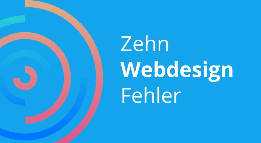 10 häufige Webdesign Fehler!